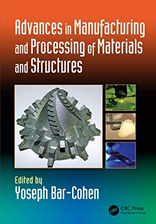 Advances in Manufacturing and Processing of Materials and Structures (Biometrics) (English Edition)