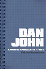 A Lifelong Approach to Fitness: A Collection of Dan John Lectures (English Edition) Format Kindle
