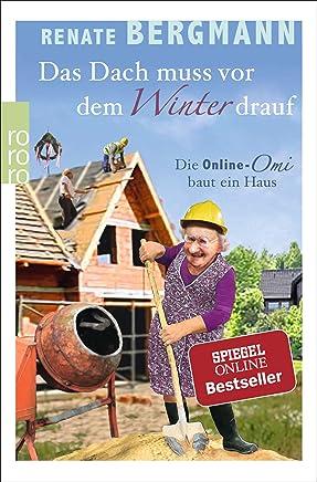 Das Dach uss vor de Winter drauf Die OnlineOi baut ein Haus by Renate Bergmann