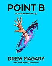 Point B (a teleportation love story)