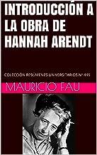 INTRODUCCIÓN A LA OBRA DE HANNAH ARENDT: COLECCIÓN RESÚMENES UNIVERSITARIOS Nº 446 (Spanish Edition)