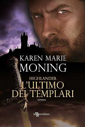 Highlander - Lultimo dei templari (Leggereditore Narrativa)