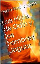 Los Hijos de Odin y los hombres Jaguar