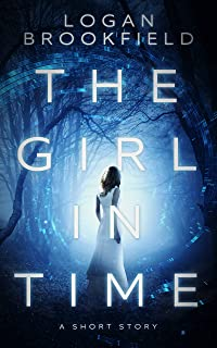 The Girl in Time: A Paranormal Mystery Thriller: A Short Story