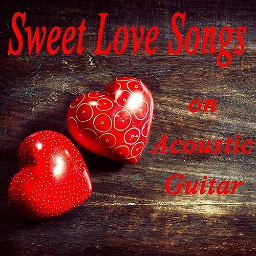 Sweet Love Songs on Acoustic Guitar by 70s Love Songs & Instrumental