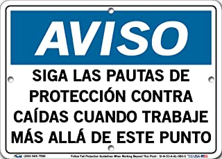 """Vestil Spanish Notice Sign SI-N-53-A-AL-080-S Aluminum 0.08 Overall Size 10.5""""W x 7.5""""H. SIGA LAS PAUTAS DE PROTECCIÓN CONTRA CAÍDAS CUANDO TRABAJE MÁS ALLÁ DE ESTE PUNTO, (Follow Fall Protection Guidelines When Working Beyond This Point)."""