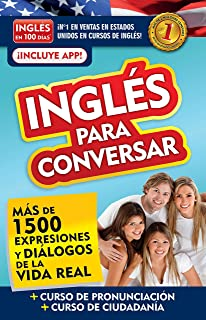 Inglés en 100 días - Inglés para conversar / English in 100 Days: Conversational English (Spanish Edition)