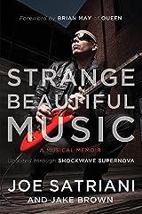 Strange Beautiful Music: A Musical Memoir Kindle Edition