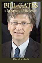 BILL GATES e la saga di Microsoft (Italian Edition)