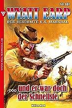 Wyatt Earp 181 – Western: … und er war doch der Schnellste (German Edition)