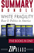 SUMMARY BUNDLE | White Fragility - Race & Politics in America: Includes Summary of White Fragility, Summary of Evicted, Su...