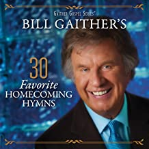 Bill Gaither's 30 Favorite Homecoming Hymns