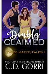 Doubly Claimed (Twice Mated Tales Book 1) Kindle Edition