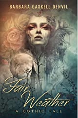 Fair Weather: A Gothic time travel novel (The Barometer Sequence Book 1) Kindle Edition