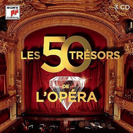 Les 50 Trésors de l'Opéra - les Trésors de la Musique Classique