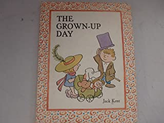 The Grown-Up Day