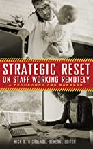 Strategic Reset on Staff Working Remotely: A Framework for Success