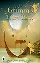 The Complete Grimm's Fairy Tales: Illustrated