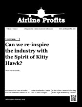 Airline Profits - February 2015: A Magazine for Aviation Leaders and Influencers (Airline Profits magazine Book 1)