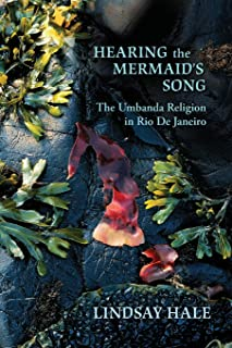 Hearing the Mermaid's Song: The Umbanda Religion in Rio de Janeiro