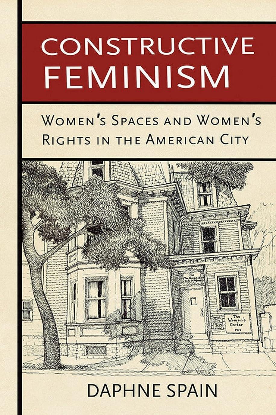 威信ティーンエイジャー別々にConstructive Feminism: Women's Spaces and Women's Rights in the American City