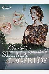 Charlotte Löwensköld (Svenska Ljud Classica, Löwensköldska ringen) (Swedish Edition) Kindle Edition
