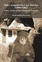 Elder Arsenios the Cave-Dweller (1886-1983) (St George Monastery Book 35)