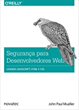 Segurança para desenvolvedores web: Usando JavaScript, HTML e CSS (Portuguese Edition)