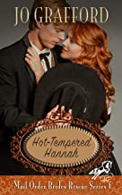 Hot-Tempered Hannah: A Sweet Western Historical Romance (Mail Order Brides Rescue Series Book 1)