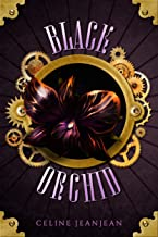 The Black Orchid: A Quirky Steampunk Fantasy Series (The Viper and the Urchin Book 2)