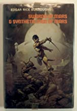 Swords of Mars and Synthetic men of Mars