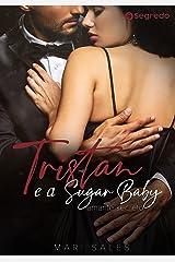 Tristan e a Sugar Baby: Amante Secreto eBook Kindle