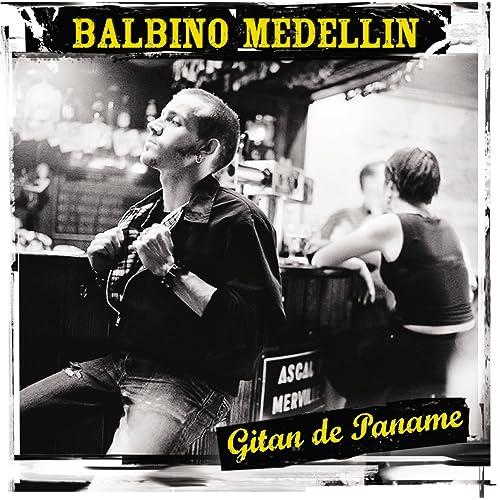 Gitan De Paname by Balbino Medellin on Amazon Music - Amazon.com