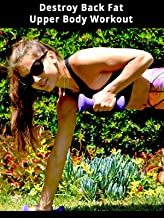 Destroy Back Fat Upper Body Workout