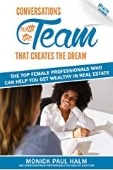 Wealth for Women: Conversations with the Team That Creates the Dream The Top Female Professionals Who Can Help You Get Wealthy in Real Estate (A Message In A Bottle) Kindle Edition