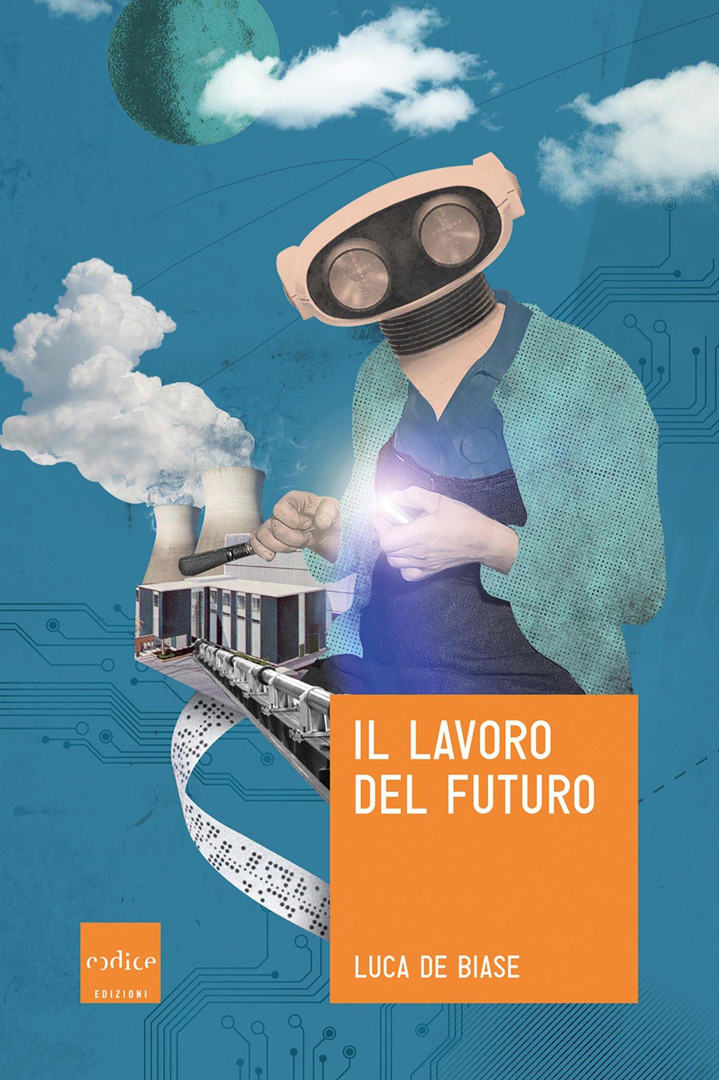 Il lavoro del futuro (Italian Edition)