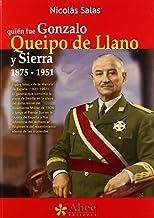 Quién Fue Gonzalo Queipo De Llano Y Sierra 1875-1951