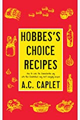 Hobbes's Choice Recipes: How to Cook the Sorenchester Way Kindle Edition