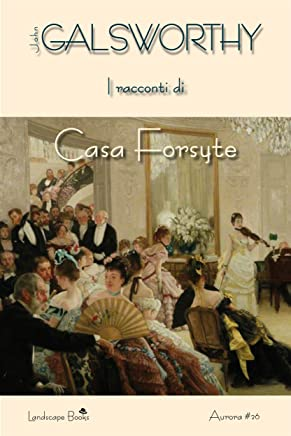 I racconti di Casa Forsyte (Aurora Vol. 26)