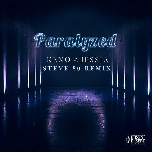 KENO & JESSIA - Paralyzed (Steve 80 Remix)