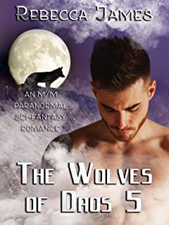 The Wolves of Daos 5: An MM Paranormal Sci-fantasy MPreg Shifter Romance