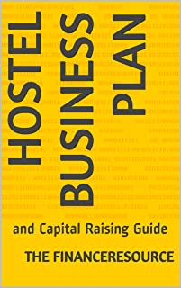 Hostel Business Plan: and Capital Raising Guide