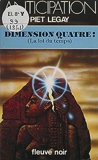 Dimension quatre !: La loi du temps (French Edition)