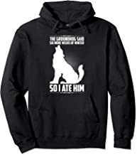 The Groundhog Said Six More Weeks So I Ate Him Funny Humor Pullover Hoodie