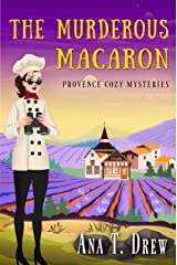 The Murderous Macaron: a Provence Cozy Mystery (Julie Cavallo Investigates) (English Edition) Format Kindle