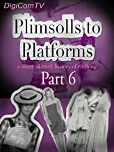 Plimsolls To Platforms - A History Of Clothing - 6