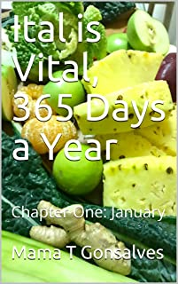Ital is Vital, 365 Days a Year: Chapter One: January