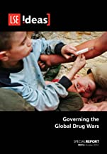 Governing the Global Drug Wars (IDEAS Special Reports)