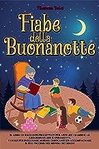 Permalink to Fiabe della Buonanotte: Il Libro di racconti progettati per aiutare i bambini ad addormentarsi rapidamente. Favole per insegnare morali edificanti ed accompagnare il tuo piccino nel mondo dei sogni PDF