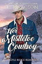Her Mistletoe Cowboy: A Buttars Brothers Novel (A Steeple Ridge Romance Book 4)
